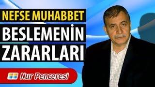 Prof. Dr. Şener Dilek - Muhakemat - Hatime - Tenbih - Nefse Muhabbet Beslemenin Zararları
