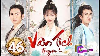 Phim Hay 2019 | Vân Tịch Truyện - Tập 46 | C-MORE CHANNEL