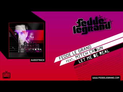 Fedde Le Grand - Let Me Be Real