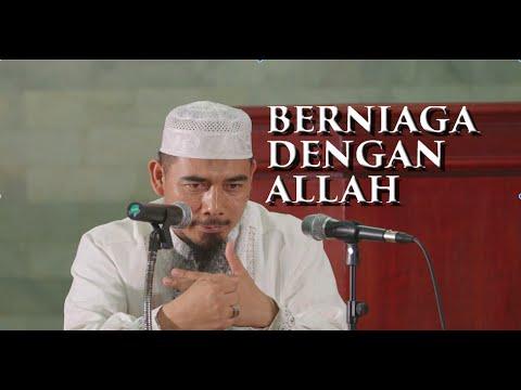 Berniaga Dengan Allah - Ustadz Muhammad Elvi Syam Lc, MA.