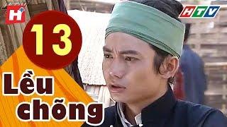 Lều Chõng - Tập 13 | HTV Phim Tình Cảm Việt Nam Hay Nhất 2019