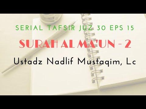 Ustadz Nadlif Mustaqim - Tafsir Juz 30 #15 (Surah Al Ma'un Bag. 2)