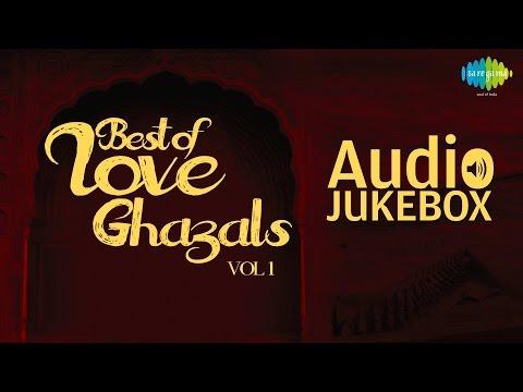 Best of Love Ghazals - Vol. 2   Romantic Ghazal Hits   Audio Jukebox