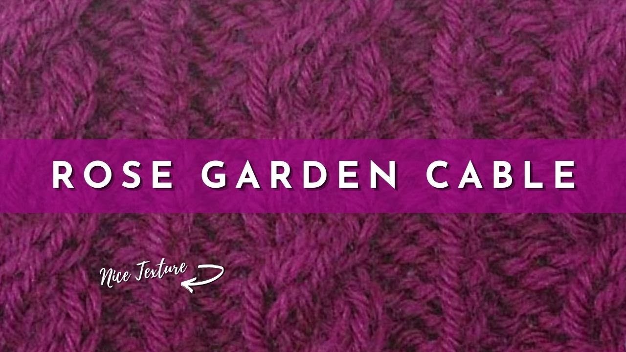 Knitting Styles English : How to knit the rose garden cable stitch english style