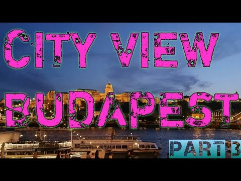 BUDAPEST CITY VIEW || PART #3 || 2019