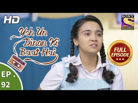 Yeh Un Dinon Ki Baat Hai - Ep 92 - Full Episode - 10th January, 2018 | setindia