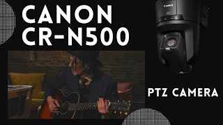 Canon CR-N500 4K PTZ Camera with Will Miller