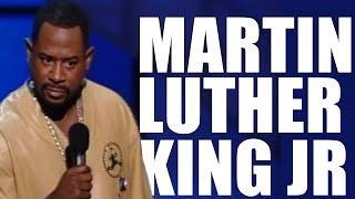 Martin Lawrence | Martin Luther King Jr. Was A GREAT Man!