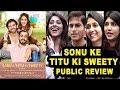Sonu Ke Titu Ki Sweety Movie Review Public Review Kartik Aaryan Nusrat Bharucha Sunny Singh mp3