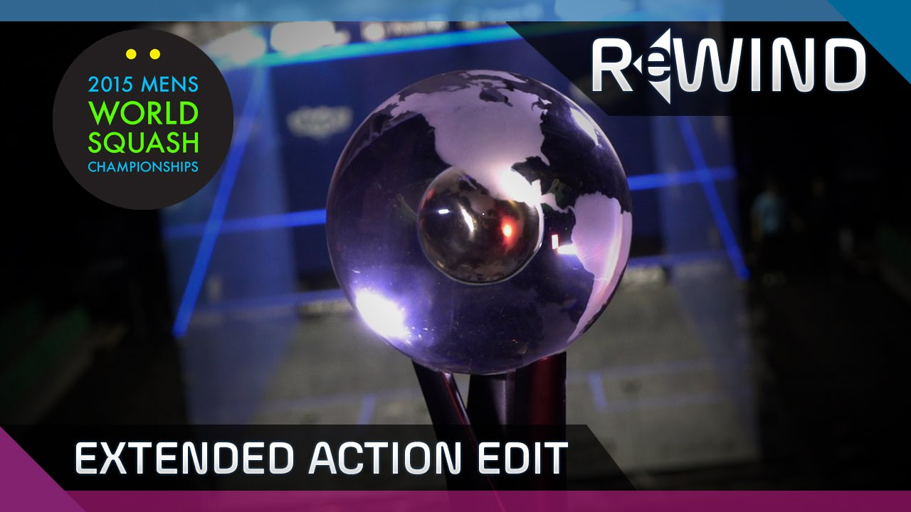 Squash : RE-WIND - 2015 Men's World Champs - Extended Action Edit