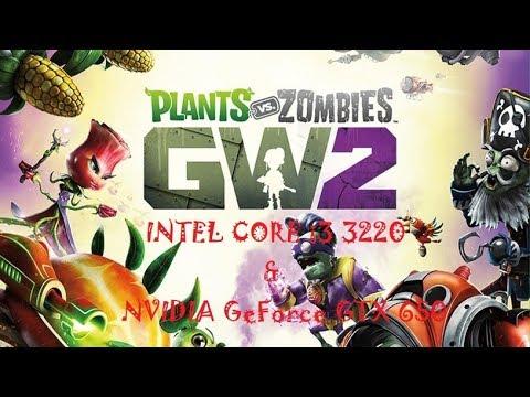 Plants vs. Zombies Garden Warfare 2.FPS Test GTX 650 & Intel Core i3 3220