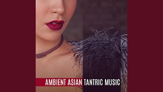 Ambient Asian Tantric Music