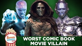 The Worst Comic Book Movie Villain Ever!