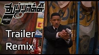 Thuppakki - Thuppakki Trailer - Men in Black Ultimate Remix