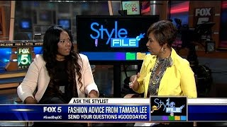 Style File: Ask the Stylist with Tamara Lee