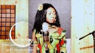 Maggie Seulwa gospel song Uwe namimi Bwana by JDP Production