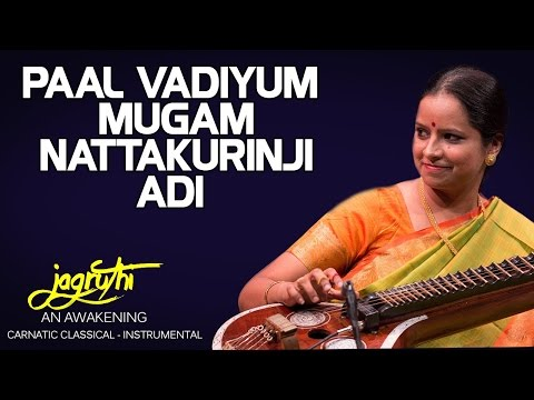 Paal Vadiyum Mugam Nattakurinji Adi - Jayanthi Kumaresh (Album: Jagruthi An Awakening)