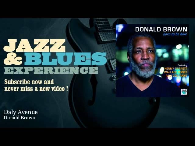 Donald Brown - Daly Avenue - feat. Ravi Coltrane - JazzAndBluesExperience
