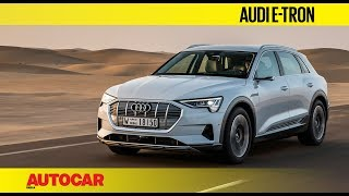 Audi e-tron all-electric SUV | First Drive Review | Autocar India