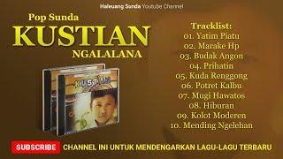 Pop Sunda KUSTIAN Full Album Ngalalana - Pop Sunda Paling Enak dan Populer