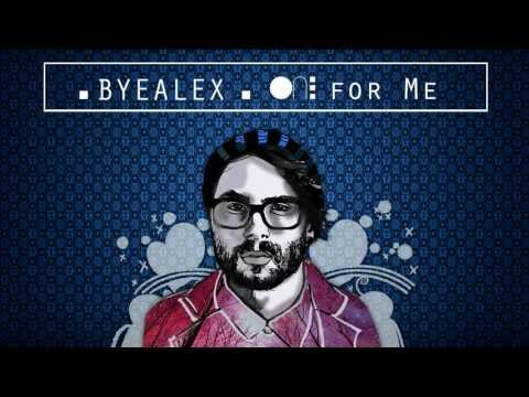 ByeAlex - One for Me