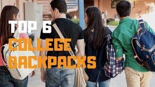Best College Backpacks in 2019 - Top 6 College Backpacks Review