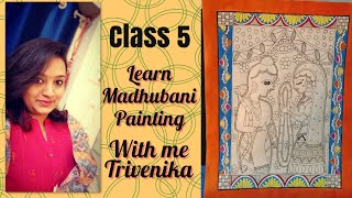 Class 5- Madhubani painting tutorial for beginners with artist Trivenika