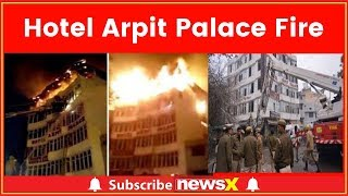 Hotel Arpit Palace Fire: People died after a fire broke out in the Karol Bagh hotel today