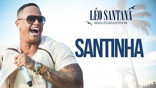 LÉO SANTANA | SANTINHA (CLIPE OFICIAL) DVD #BaileDaSantinha
