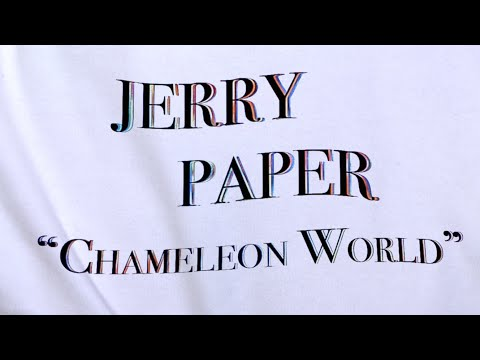 Jerry Paper - Chameleon World