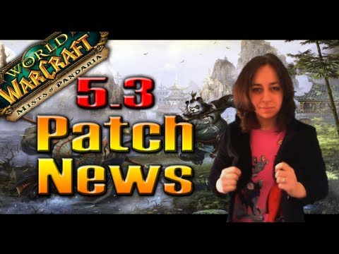 PATCH 5.3 NEWS Mounts, Pets, Transmog, Brawler's Guild, PvP and MORE! by QELRIC