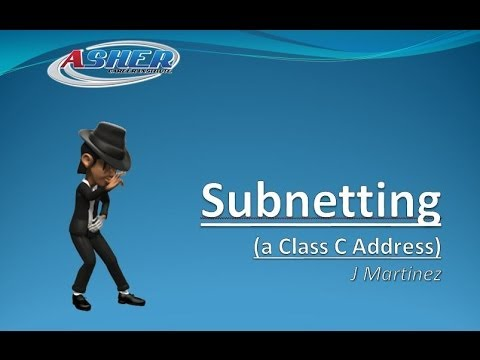 Asher Dallas Lecture - Subnetting Series Part 3 and 4 of 6 - Subnetting a Class C Addresses