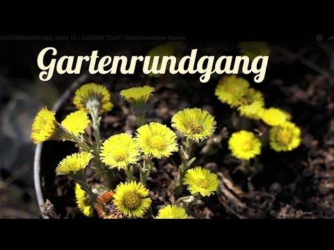 GARTENRUNDGANG, März 15 | GARDEN TOUR | Selbstversorger Garten