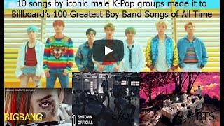10 songs by iconic male K Pop groups made it to Billboard of 100 Greatest Boy Band Songs of All Time
