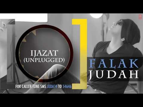 """Falak """"Ijazat Unplugged"""" Full Song (Audio)   JUDAH   Falak Shabir 2nd Album"""
