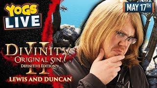 DIVINITY: ORIGINAL SIN II w/ Lewis & Duncan - 17/05/19