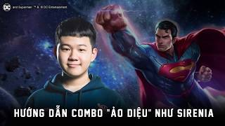 """Hướng dẫn combo Superman """"ảo diệu"""" như SMG Sirenia - Garena Liên Quân Mobile"""