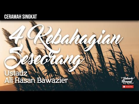 Ceramah Singkat : 4 Kebahagiaan Bagi Seseorang - Ustadz Ali Hasan Bawazier