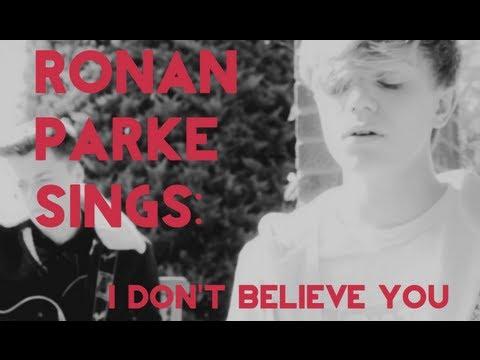 Ronan Parke sings: I Don't Believe You