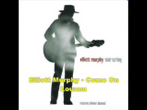 Elliott Murphy - Come On Louann