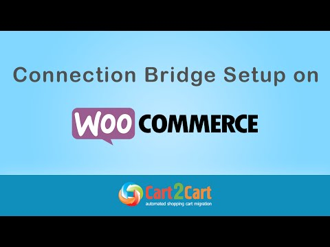 WooCommerce Migration - Connection Bridge Setup with Cart2Cart