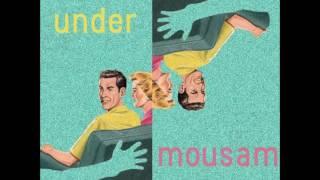 Mousam ☯ - Under