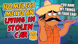 Homeless Mexican Living In Your Car - Ownage Pranks