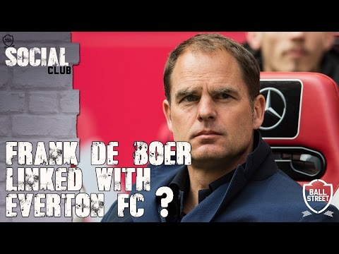 Frank De Boer Linked With Everton FC - Social Club with Toffee TV