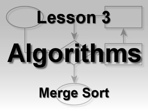 Algorithms Lesson 3: Merge Sort