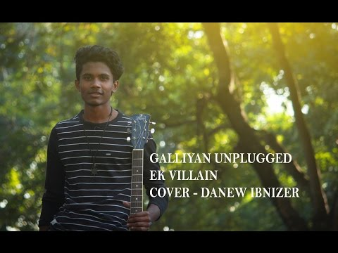 Galliyan (Unplugged) Song By Shraddha Kapoor   Ek Villain   Ankit Tiwari   Danew Ebnizer (Cover)