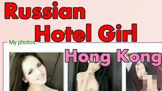 Russian Hotel Girl in Hong Kong - She Insisted that I stay!