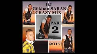 CRAZY MİX PART 2-DJ Gökhan SAFRAN(2017)