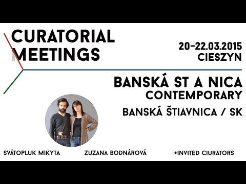 Curatorial Meetings / BANSKA ST A NICA 23 // SK