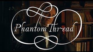 Oscar Reviews - Phantom Thread (2017)